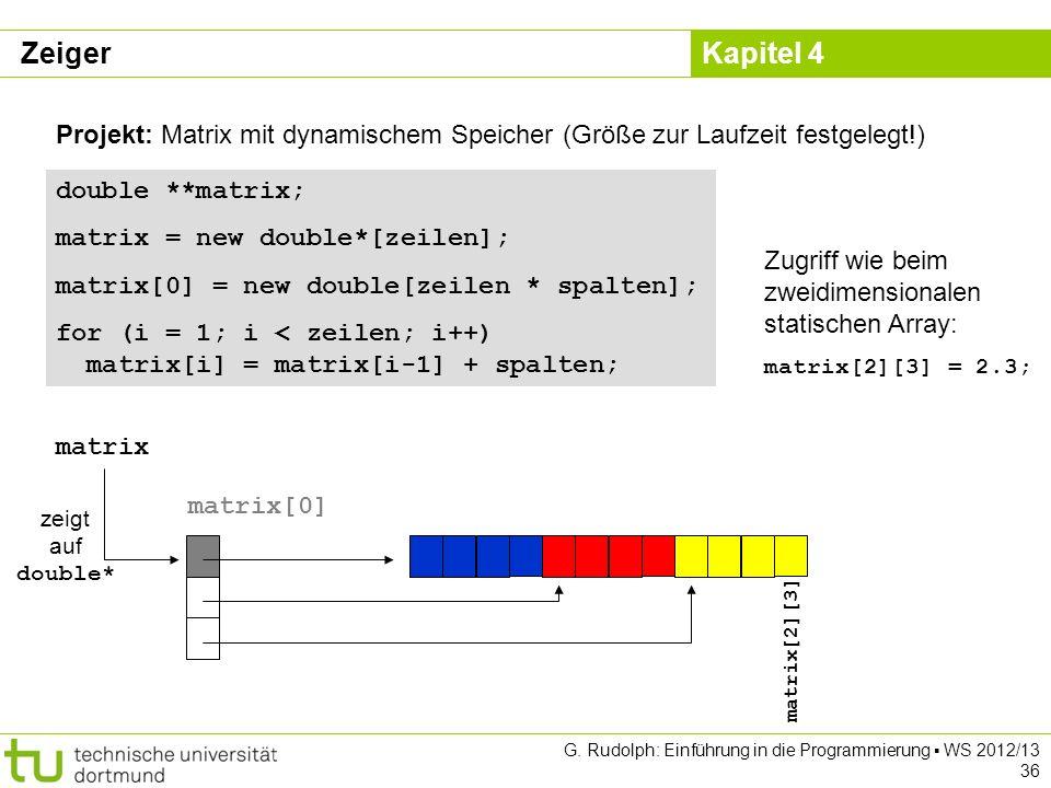 Zeiger Projekt: Matrix mit dynamischem Speicher (Größe zur Laufzeit festgelegt!) double **matrix; matrix = new double*[zeilen];